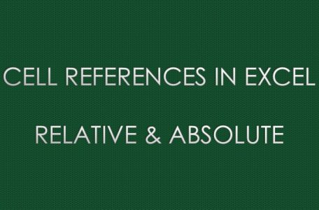 CELL REFERENCES IN EXCEL - RELATIVE & ABSOLUTE