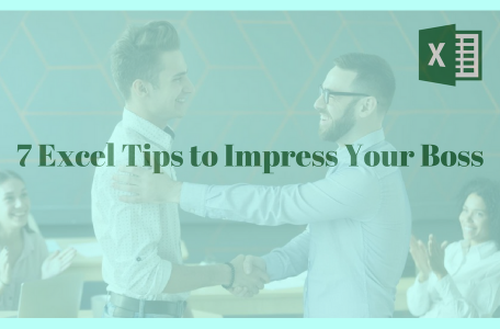 7 Excel Tips to Impress Your Boss