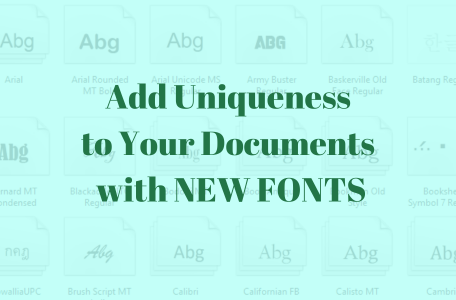 Add Uniqueness to Your Documents with NEW FONTS